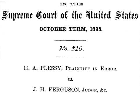 an overview of the united states supreme court on the plessey versus ferguson case In 1878, the supreme court held that states could not require integration on  his  case to the supreme court of louisiana and eventually the united states.